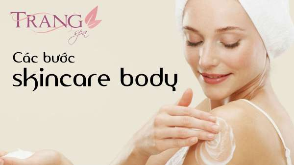 Các bước skincare body