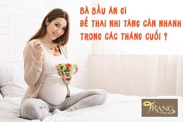 Để thai nhi tăng cân nhanh trong 3 tháng cuối