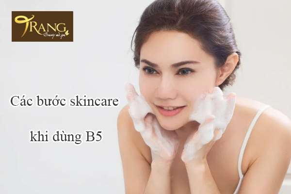 Các bước skincare khi dùng B5